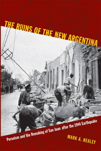 9780822348832: The Ruins of the New Argentina: Peronism and the Remaking of San Juan after the 1944 Earthquake