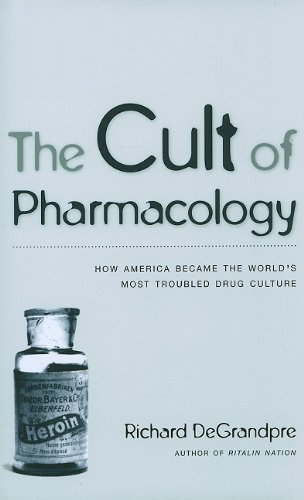 9780822349075: The Cult of Pharmacology: How America Became the World's Most Troubled Drug Culture