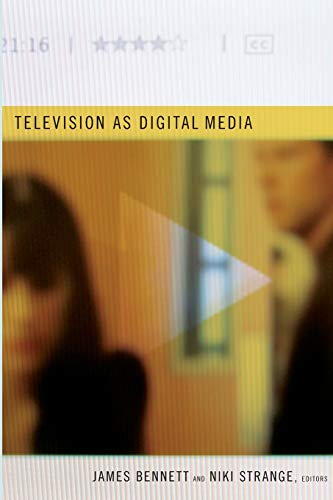Television as Digital Media (Console-ing Passions): James Bennett, Jean