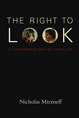 9780822349181: The Right to Look: A Counterhistory of Visuality