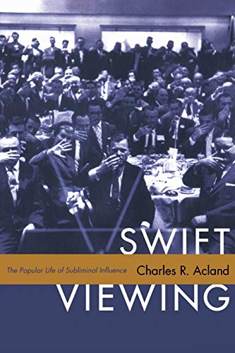 9780822349198: Swift Viewing: The Popular Life of Subliminal Influence