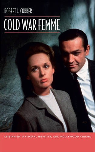 9780822349280: Cold War Femme: Lesbianism, National Identity, and Hollywood Cinema