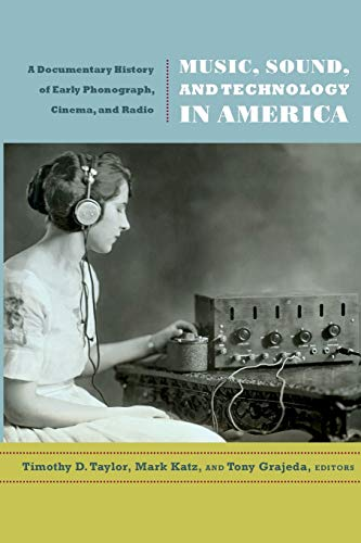 9780822349464: Music, Sound, and Technology in America: A Documentary History of Early Phonograph, Cinema, and Radio