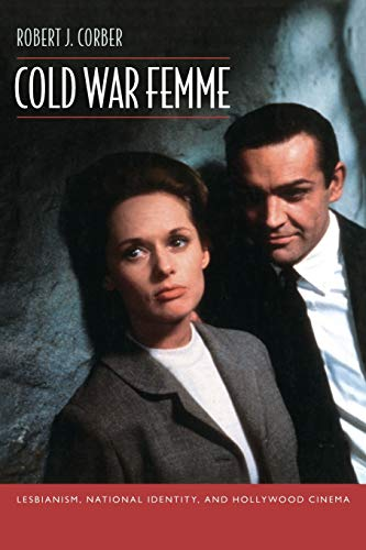 9780822349471: Cold War Femme: Lesbianism, National Identity, and Hollywood Cinema