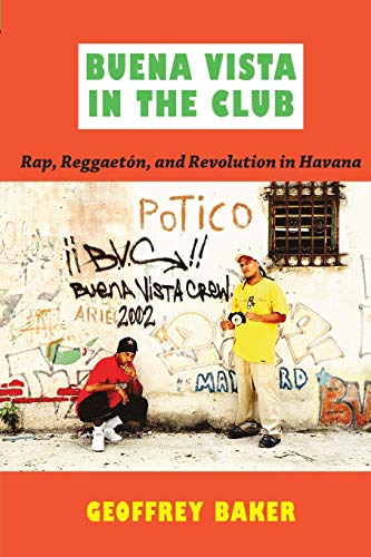 9780822349594: Buena Vista in the Club: Rap, Reggaetón, and Revolution in Havana (Refiguring American Music)