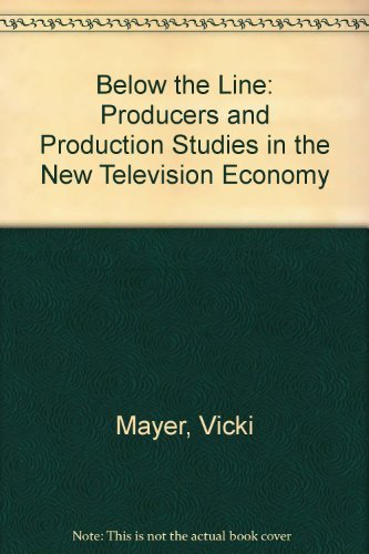 9780822349945: Below the Line: Producers and Production Studies in the New Television Economy