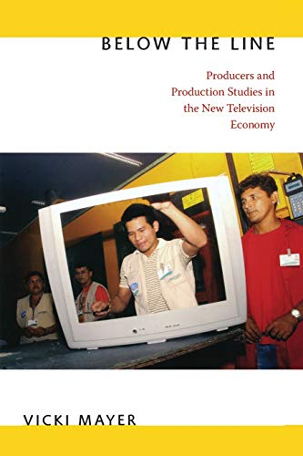 9780822350071: Below the Line: Producers and Production Studies in the New Television Economy