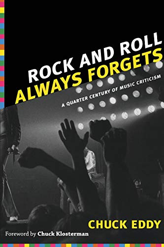 9780822350101: Rock and Roll Always Forgets: A Quarter Century of Music Criticism