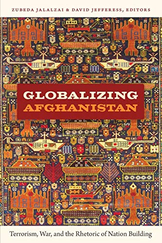 9780822350149: Globalizing Afghanistan: Terrorism, War, and the Rhetoric of Nation Building (American Encounters/Global Interactions)