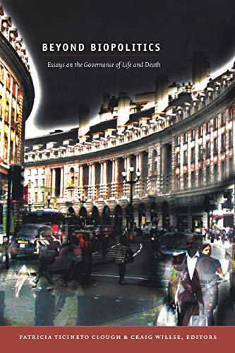 9780822350170: Beyond Biopolitics: Essays on the Governance of Life and Death