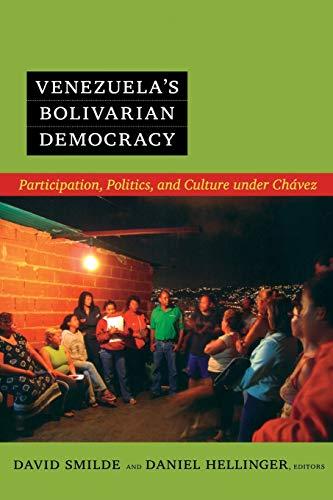 Venezuela's Bolivarian Democracy: Participation, Politics, and Culture: Smilde, David (Editor)/