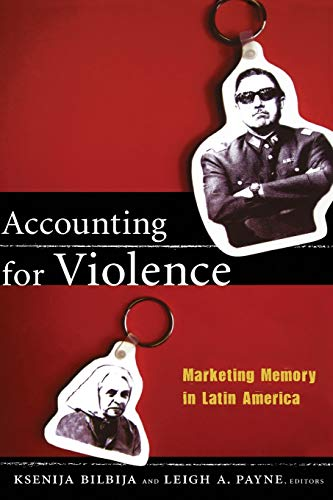 9780822350422: Accounting for Violence: Marketing Memory in Latin America (The Cultures and Practice of Violence)