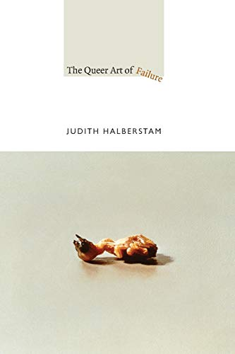 9780822350453: The Queer Art of Failure