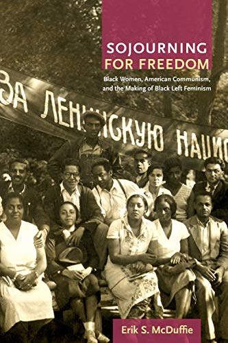 9780822350507: Sojourning for Freedom: Black Women, American Communism, and the Making of Black Left Feminism
