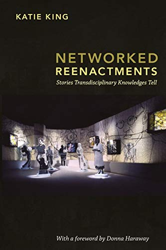 9780822350729: Networked Reenactments: Stories Transdisciplinary Knowledges Tell