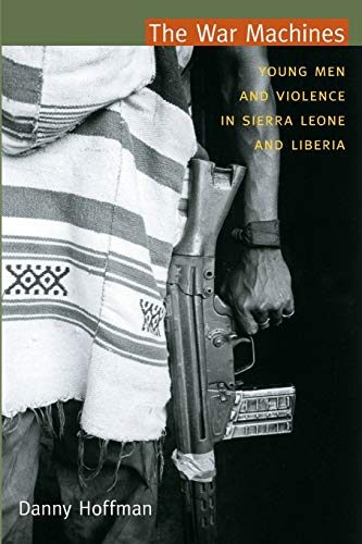 9780822350774: The War Machines: Young Men and Violence in Sierra Leone and Liberia (The Cultures and Practice of Violence)