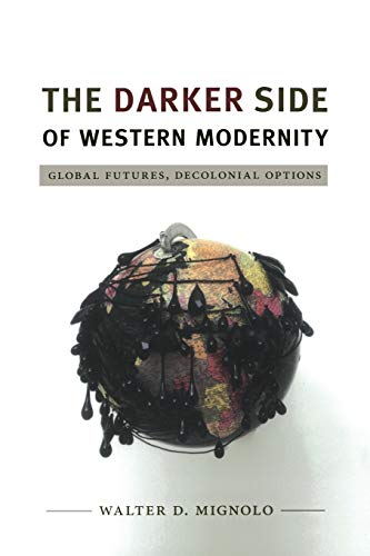 9780822350781: The Darker Side of Western Modernity: Global Futures, Decolonial Options
