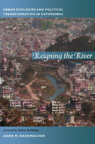9780822350804: Reigning the River: Urban Ecologies and Political Transformation in Kathmandu (New Ecologies for the Twenty-First Century)