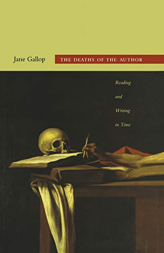 9780822350811: The Deaths of the Author: Reading and Writing in Time