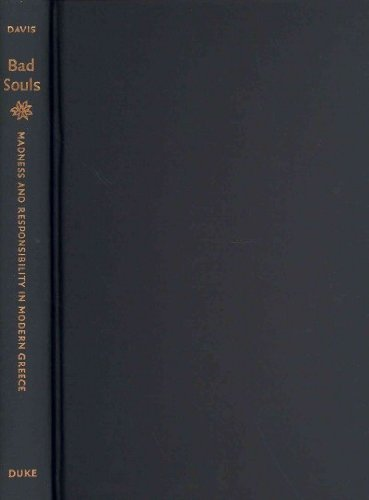 9780822350934: Bad Souls: Madness and Responsibility in Modern Greece
