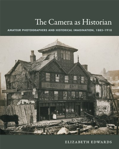 9780822351047: The Camera as Historian: Amateur Photographers and Historical Imagination, 1885-1918 (Objects/Histories)
