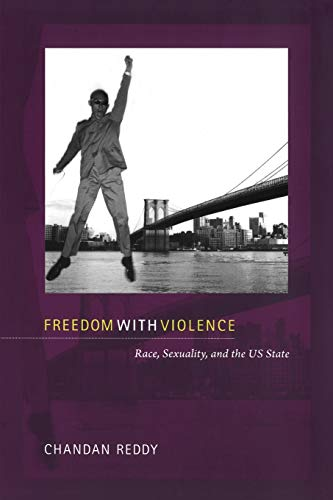 9780822351054: Freedom with Violence: Race, Sexuality, and the US State (Perverse Modernities: A Series Edited by Jack Halberstam and Lisa Lowe)