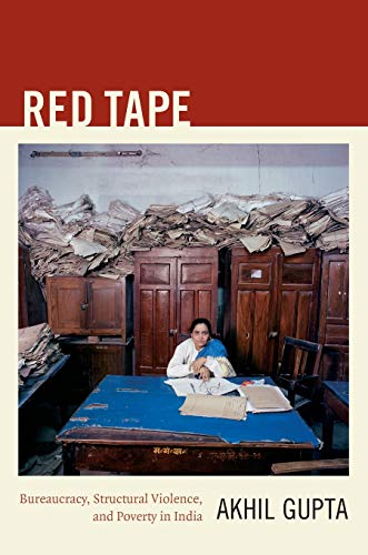 9780822351108: Red Tape: Bureaucracy, Structural Violence, and Poverty in India (A John Hope Franklin Center Book)