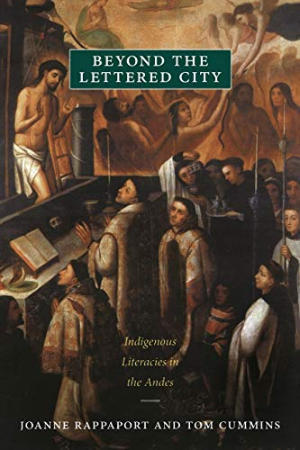 9780822351283: Beyond the Lettered City: Indigenous Literacies in the Andes (Narrating Native Histories)