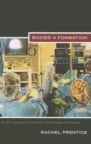 9780822351436: Bodies in Formation: An Ethnography of Anatomy and Surgery Education (Experimental Futures)