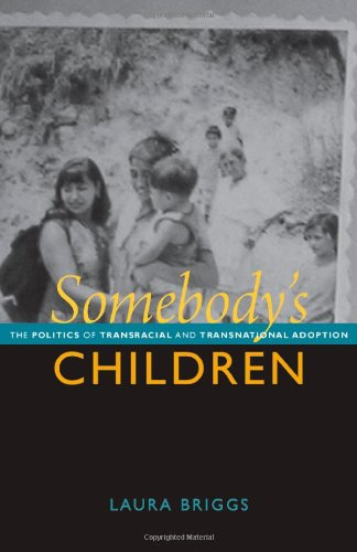 9780822351474: Somebody's Children: The Politics of Transracial and Transnational Adoption