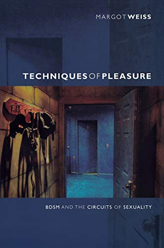 9780822351597: Techniques of Pleasure: BDSM and the Circuits of Sexuality
