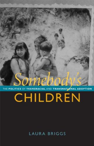 9780822351610: Somebody's Children: The Politics of Transnational and Transracial Adoption
