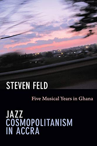 9780822351627: Jazz Cosmopolitanism in Accra: Five Musical Years in Ghana