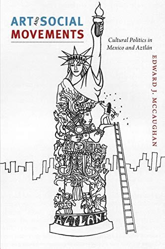 9780822351825: Art and Social Movements: Cultural Politics in Mexico and Aztlán