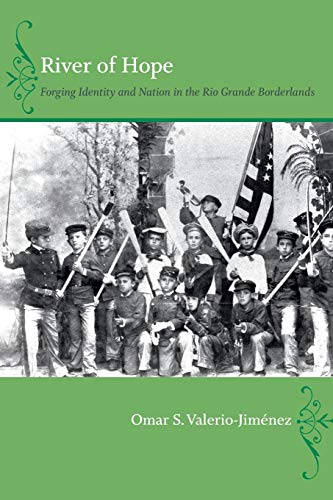 9780822351856: River of Hope: Forging Identity and Nation in the Rio Grande Borderlands