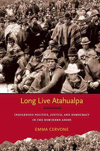9780822351894: Long Live Atahualpa: Indigenous Politics, Justice, and Democracy in the Northern Andes