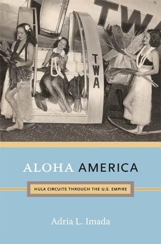 9780822351962: Aloha America: Hula Circuits through the U.S. Empire