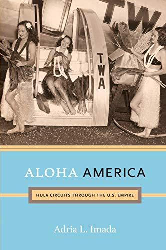 9780822352075: Aloha America: Hula Circuits through the U.S. Empire
