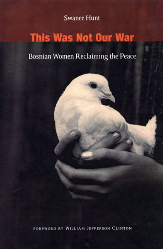 9780822352143: This Was Not Our War: Bosnian Women Reclaiming the Peace