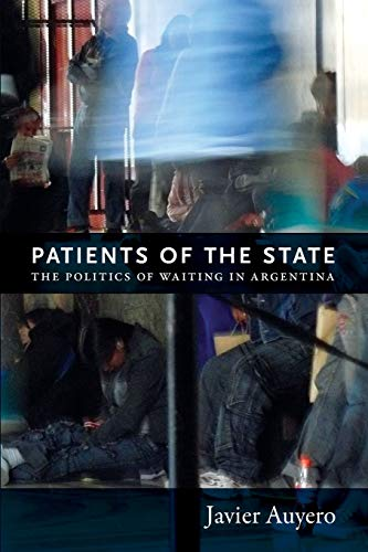 9780822352334: Patients of the State: The Politics of Waiting in Argentina