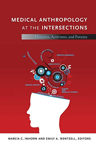 9780822352709: Medical Anthropology at the Intersections: Histories, Activisms, and Futures