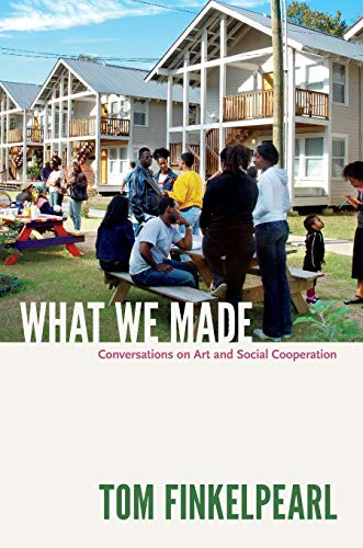 9780822352891: What We Made: Conversations on Art and Social Cooperation