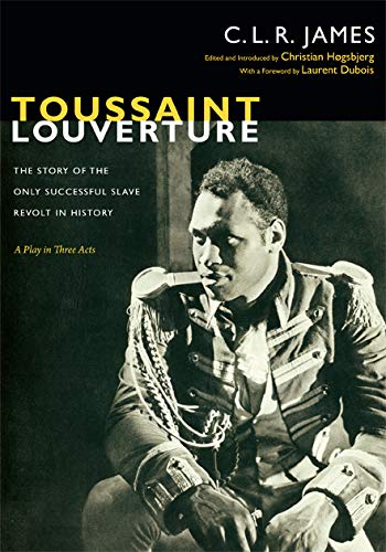 9780822353034: Toussaint Louverture: The Story of the Only Successful Slave Revolt in History; A Play in Three Acts (The C. L. R. James Archives)