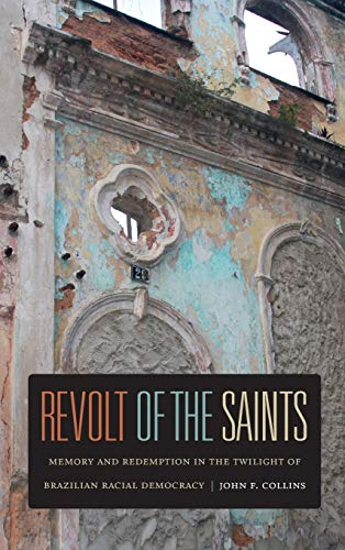 9780822353065: Revolt of the Saints: Memory and Redemption in the Twilight of Brazilian Racial Democracy
