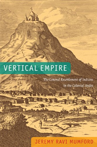 9780822353102: Vertical Empire: The General Resettlement of Indians in the Colonial Andes