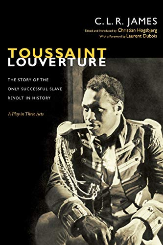 9780822353140: Toussaint Louverture: The Story of the Only Successful Slave Revolt in History; A Play in Three Acts (The C. L. R. James Archives)