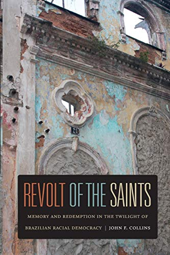 9780822353201: Revolt of the Saints: Memory and Redemption in the Twilight of Brazilian Racial Democracy