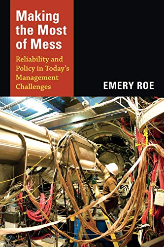 9780822353218: Making the Most of Mess: Reliability and Policy in Today's Management Challenges