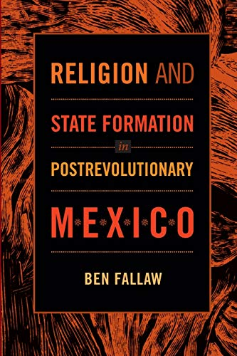 9780822353379: Religion and State Formation in Postrevolutionary Mexico