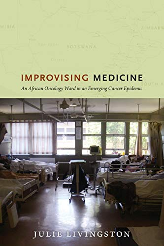 9780822353423: Improvising Medicine: An African Oncology Ward in an Emerging Cancer Epidemic